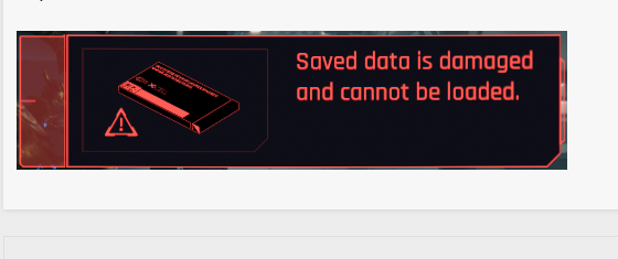 Cyberpunk 2077 - Saved data is damaged and cannot be loaded
