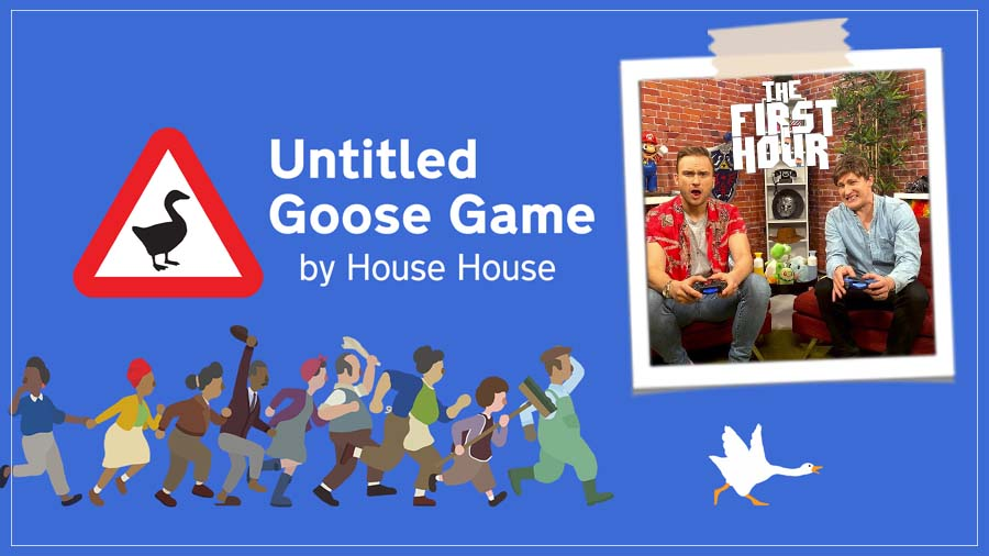 The First Hour: Untitled Goose Game