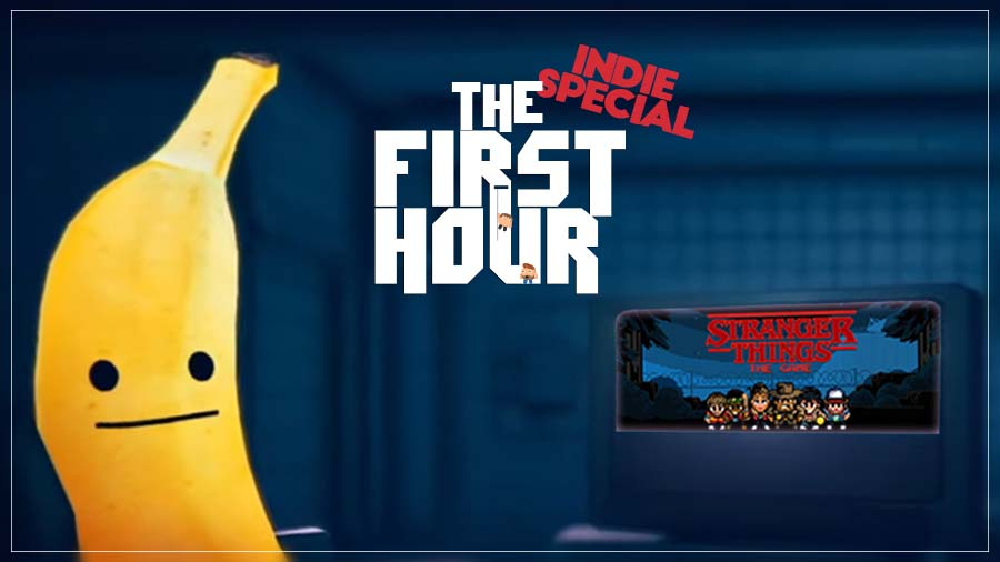 The First Hour: My Friend Pedro/ Stranger Things Game 3 (Indie Collection)